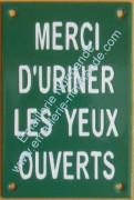 Plaque émaillée humoristique 15x10cm «Merci d'uriner les yeux ouverts» !