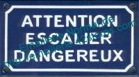 Plaque émaillée (10x18cm) Attention escalier dangereux