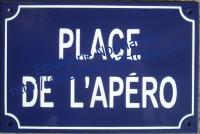 3- Plaque de rue standard (20x30cm) Place de l'Apéro