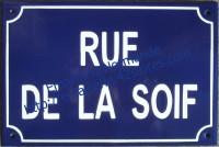 3- Plaque de rue standard (20x30cm) Rue de la soif