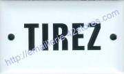 Plaque émaillée (6x10cm) Tirez