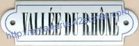 Plaque émaillée à oreilles (5x15cm) Vallée du Rhône