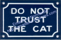 Plaque émaillée (10x15cm) do not trust the cat