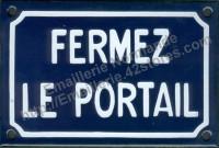 Plaque émaillée (10x15cm) Fermez le portail