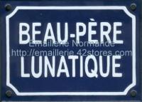 Plaque émaillée humoristique (10x15cm) Beau-père lunatique