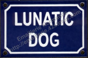 Plaque émaillée (10x15cm) Lunatic dog
